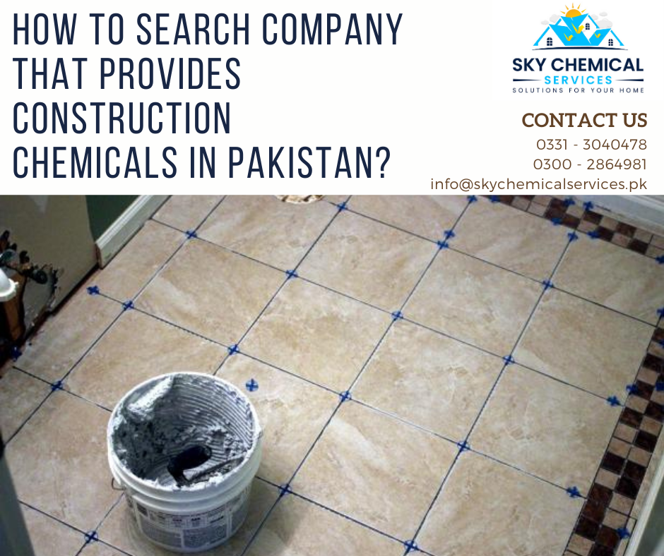 construction chemicals in Pakistan | construction chemicals companies in karachi | construction chemicals, list | Pakistan chemical | building chemicals | sky chemical services